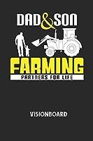 DAD & SON FARMING PARTNERS FOR LIFE - Visionboard: Halte deine Visionen schriftlich fest und motiviere dich jeden Tag aufs Neue, wenn du das Buch oeffnest und das geschriebene durchliest!