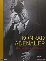 Konrad Adenauer: Der Kanzler aus Rhoendorf