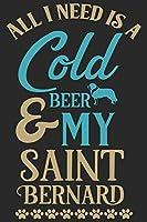 All i need is a cold beer & my saint bernard: Beer taste logbook for beer lovers | Beer Notebook | Craft Beer Lovers Gifts