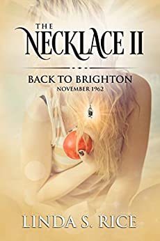 The Necklace II: Back to Brighton, November 1962 by [Rice, Linda S.]