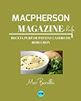 Macpherson Magazine Chef's - Receta Puré de patatas casero de Robuchon