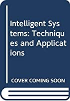 Intelligent Systems: Techniques and Applications