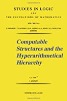 Computable Structures and the Hyperarithmetical Hierarchy, Volume 144 (Studies in Logic and the Foundations of Mathematics)