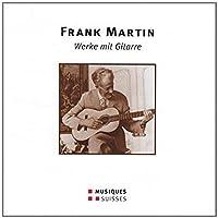 Frank Martin: Werke mit Gitarre