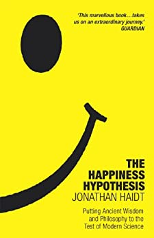 The Happiness Hypothesis: Putting Ancient Wisdom to the Test of Modern Science by [Haidt, Jonathan]