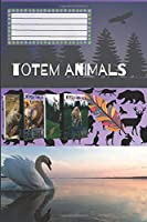 Totem Animals - Swan: Composition Book, Motivational Notebook, Journal, Diary (110 Pages, Blank, 6 x 9)