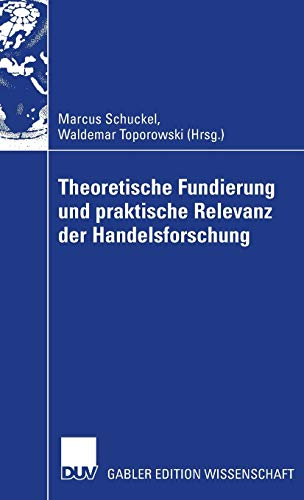 Download Theoretische Fundierung  und praktische Relevanz der Handelsforschung 3835007025