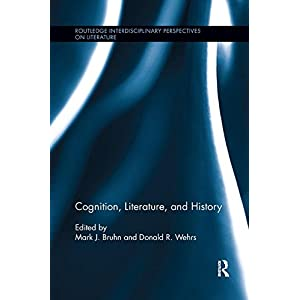 Cognition, Literature, and History (Routledge Interdisciplinary Perspectives on Literature)
