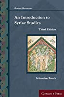 An Introduction to Syriac Studies (Third Edition) (Gorgias Handbooks)