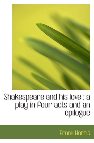 Download Shakespeare and his love : a play in four acts and an epilogue 1117720691