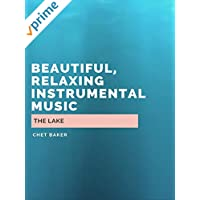The Lake - Beautiful, Relaxing Instrumental Music