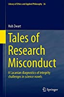 Tales of Research Misconduct: A Lacanian Diagnostics of Integrity Challenges in Science Novels (Library of Ethics and Applied Philosophy)