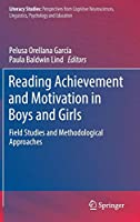 Reading Achievement and Motivation in Boys and Girls: Field Studies and Methodological Approaches (Literacy Studies)