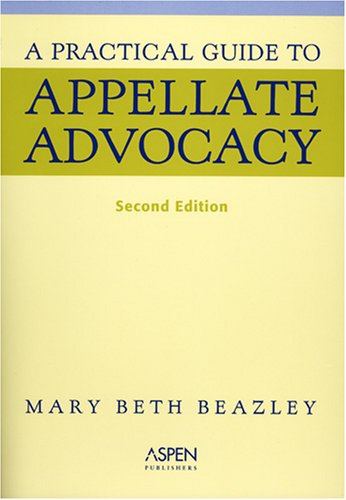 Download A Practical Guide to Appellate Advocacy 0735553777