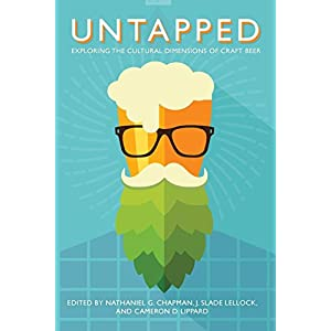 Untapped: Exploring the Cultural Dimensions of Craft Beer