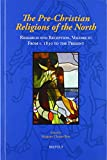 The Pre-Christian Religions of the North: Research and Reception: From C. 1830 to the Present 画像