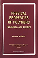 Physical Properties of Polymers (Polymer Science and Engineering Monographs)