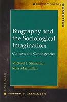 Biography And The Social Imagination: Contexts and Contingencies (Contemporary Societies)