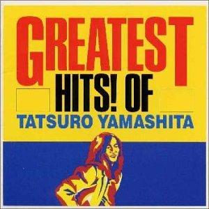 GREATEST HITS! OF TATSURO YAMASHITA - 山下達郎