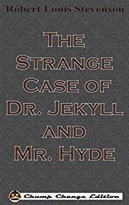 The Strange Case of Dr. Jekyll and Mr. Hyde (Chump Change Edition)