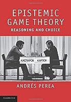Epistemic Game Theory