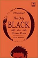 O'mandingo!: The Only Black at a Dinner Party