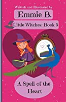 A Spell of the Heart (Little Witches)