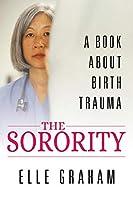 The Sorority: A Book About Birth Trauma