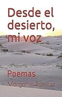 Desde el desierto, mi voz: Poemas