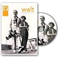 Walt - The Man Behind the Myth (2012 Edition for the Walt Disney Family Museum)