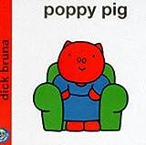 Poppy Pig (Miffy's Library)