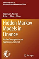 Hidden Markov Models in Finance: Further Developments and Applications, Volume II (International Series in Operations Research & Management Science)