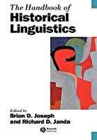 The Handbook of Historical Linguistics (Blackwell Handbooks in Linguistics)