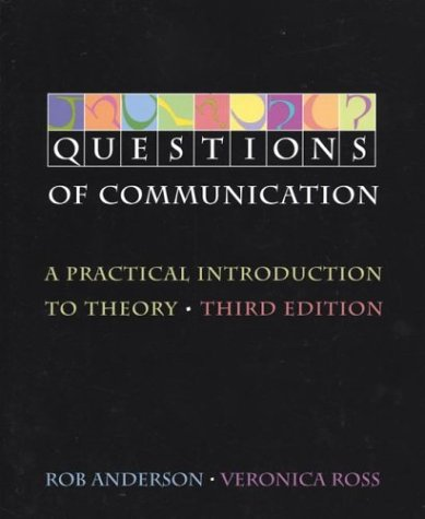 Download Questions of Communication: A Practical Introduction to Theory 0312250800