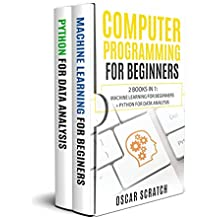 Computer Programming for Beginners: 2 Books in 1: Machine Learning for Beginners + Python for Data Analysis