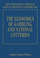 The Economics of Gambling and National Lotteries (International Library of Critical Writings in Economics)