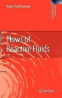 Flows of Reactive Fluids (Fluid Mechanics and Its Applications)