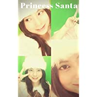 Princess Santa: 2018 (English Edition)