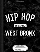Hip Hop Born 1973 Bronx Composition Notebook: College Ruled 9¾ x 7½ 100 Sheets 200 Pages For Writing
