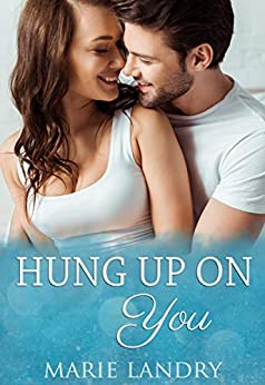 Hung Up on You by [Landry, Marie]