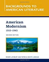 American Modernism, 1910-1945 (Backgrounds to American Literature)