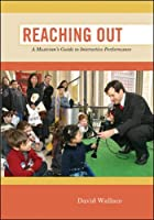 Reaching Out: A Musician's Guide to Interactive Performance