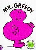 Mr. Greedy (Mr. Men Colouring & Activity)