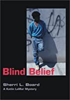Blind Belief (A Katlin Lamar Mystery)