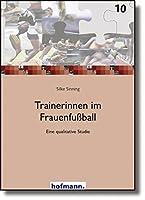 Trainerinnen im Frauenfussball: Eine qualitative Studie