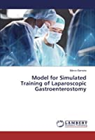 Model for Simulated Training of Laparoscopic Gastroenterostomy