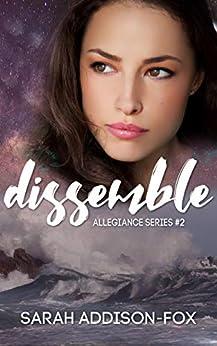 Dissemble (Allegiance Series Book 2) by [Addison-Fox, Sarah]
