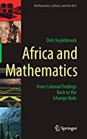 Africa and Mathematics: From Colonial Findings Back to the Ishango Rods (Mathematics, Culture, and the Arts)