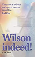 Wilson indeed!: They met in a dream and agreed to meet in real life. Bad idea!