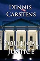 Political Justice (A Marc Kadella legal mystery courtroom drama)